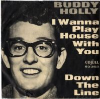 Buddy Holly - I Wanna Play House With You/Down The Line (93 363) Germany